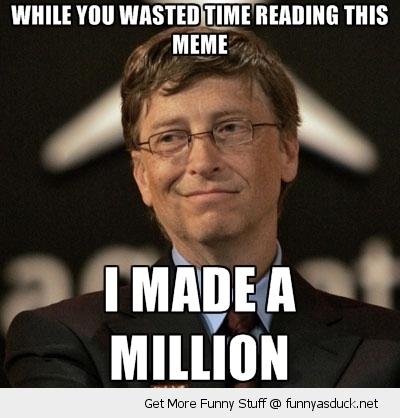 Humorous memes-funny-bill-gates-million-meme.jpg