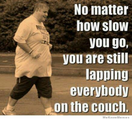 Exercise Motivation Thread-no-matter-how-slow-you-go-still-lapping-everybody-couch.jpg